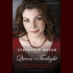 Stephenie Meyer - Queen of Twilight - Biografie