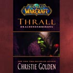 World of Warcraft - Thrall Drachend�mmerung