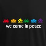 We come in peace - T-Shirt